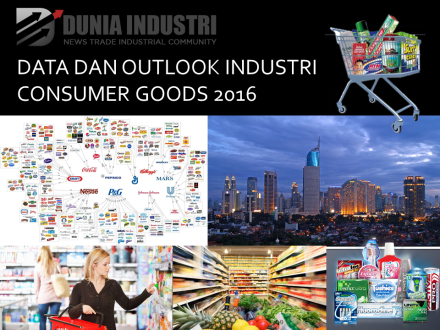"<span itemprop=""name"">Data dan Outlook Industri Consumer Goods 2016</span>"