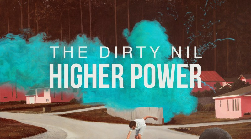The Dirty Nil – Higher Power