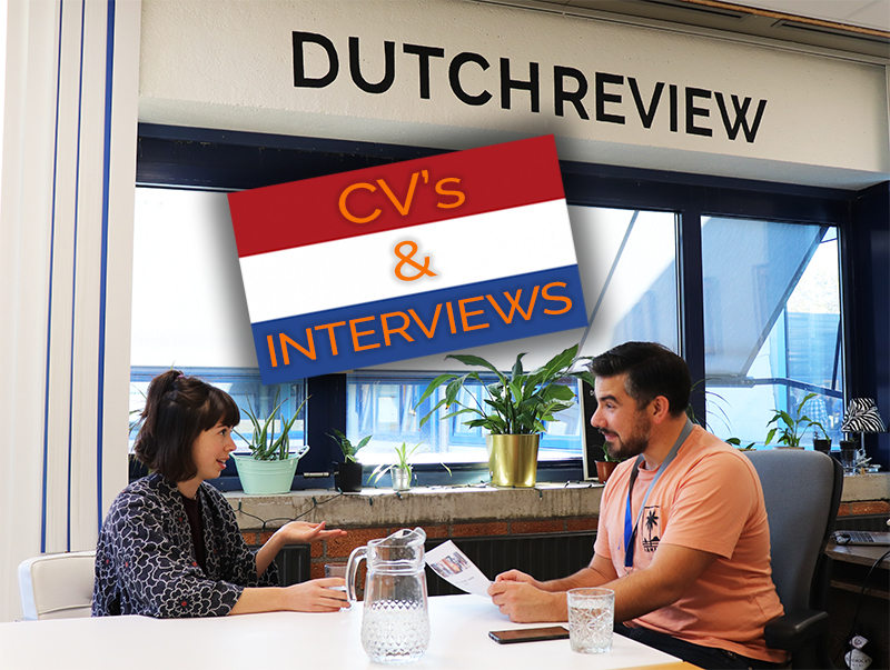 A Guide to CV\u0027s and Job Interviews in the Netherlands \u2013 DutchReview