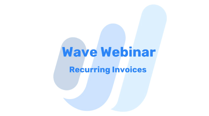 Recurring Invoices and Automatic Payments\u2014Wave - how to do an invoice for work