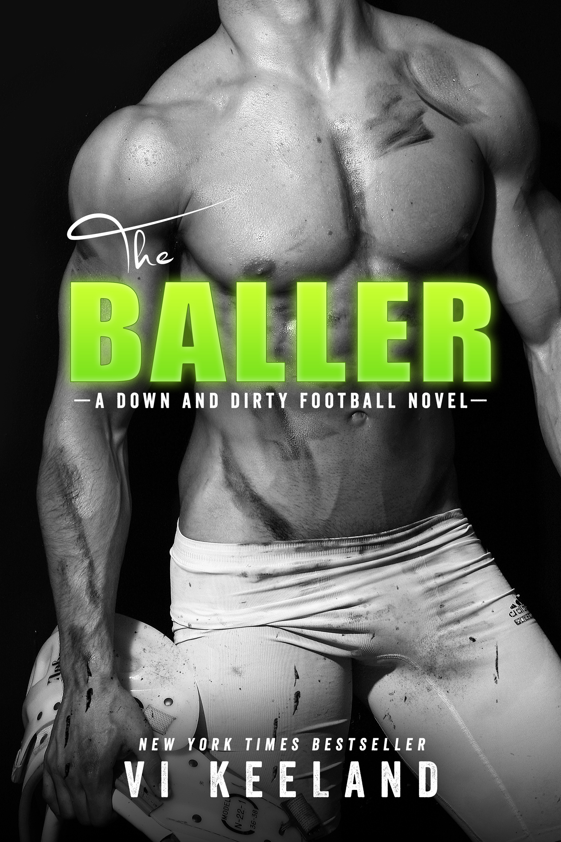 Vi Keeland Libros The Baller A Down And Dirty Football Novel An Ebook By Vi Keeland