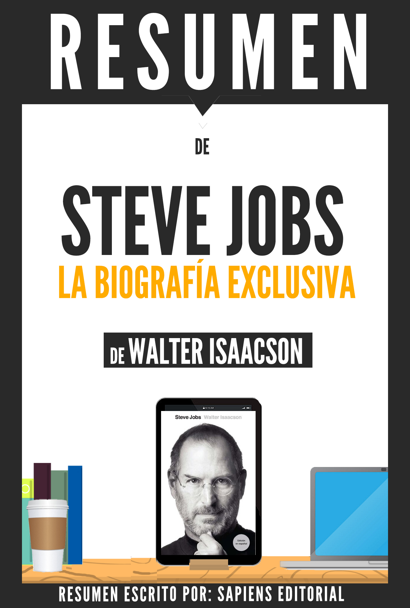 Steve Jobs Libro Smashwords Steve Jobs La Biografia Exclusiva Resumen