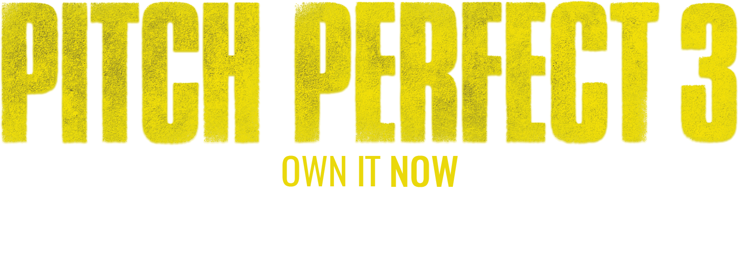 Picture Perfect Pitch Perfect 3 Trailer Movie Site Blu Ray Dvd Digital