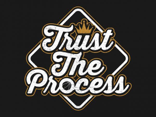 Trust The Process - Typography Design- Best T-shirt Design