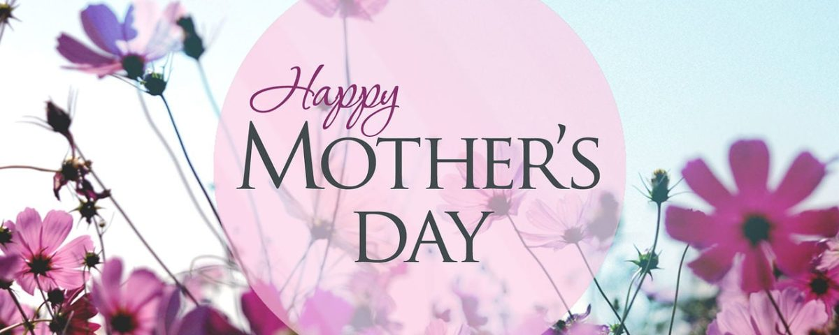 Mother\u0027s Day is Just Around the Corner\u2026 are you ready? - mother's day