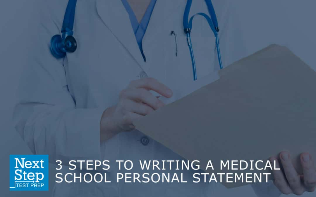 3 Steps To Writing a Strong Medical School Personal Statement Next