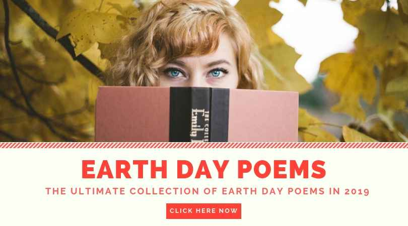 Earth Day Poems - Ultimate Collection of Earth Poems 2019