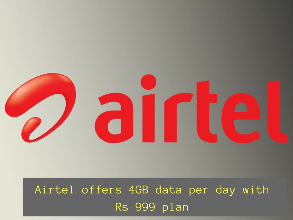 Airtel Plan Airtel Offers 4gb Data Daily And Unlimited Calls With The