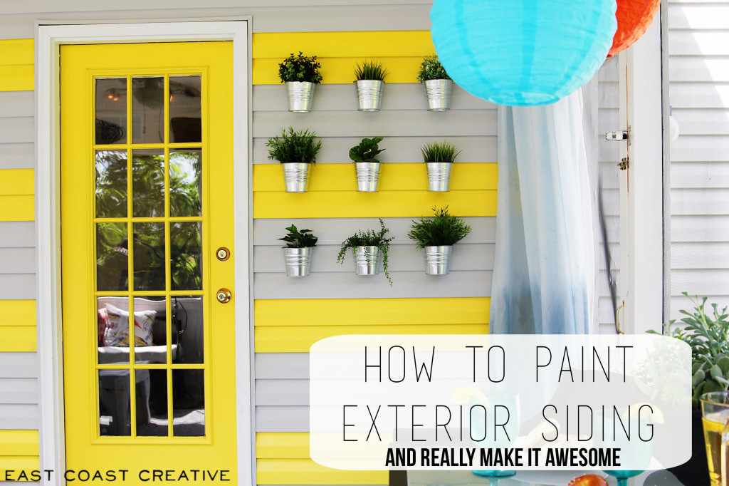How To Paint Exterior Siding & Really Make It Awesome!   East