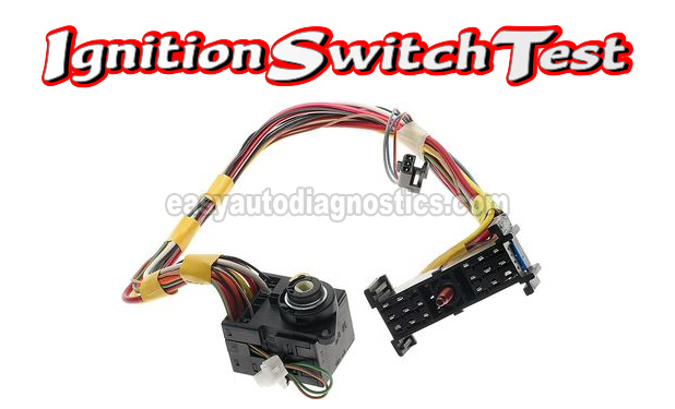 Part 1 -Testing The Ignition Switch (1997 Chevrolet/GMC Pick Up