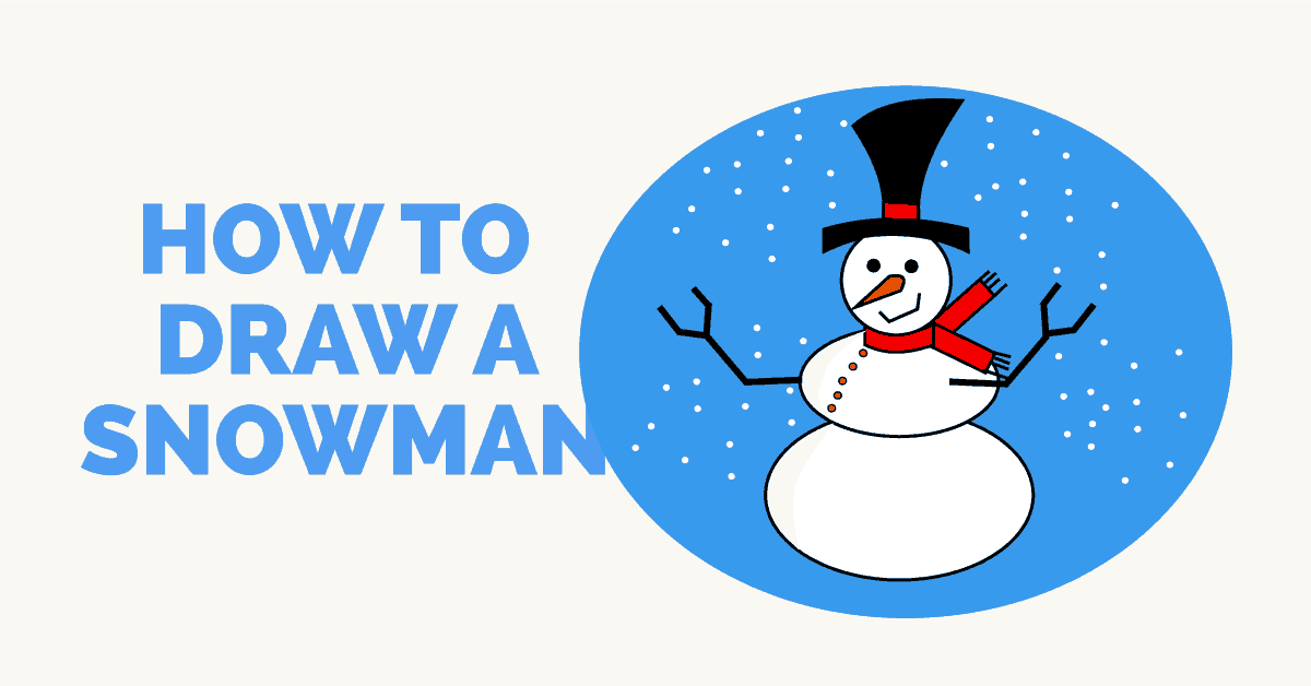How To Draw A Snowman Easy Drawing Guides