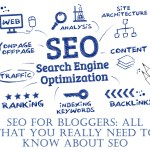 SEO For Bloggers: All That You Really Need To Know About SEO