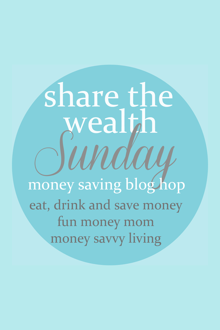 Share the Wealth Sunday is a blog hop (link party or linky party) where all bloggers can share recent posts that help anyone save money. Posts can be anything from recipes and DIY to financial tips and weekly budgets. Join in on the fun every Saturday at 7 EST.