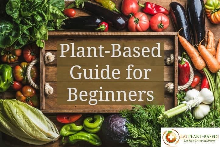 Plant-Based Diet Beginners Guide EatPlant-Based