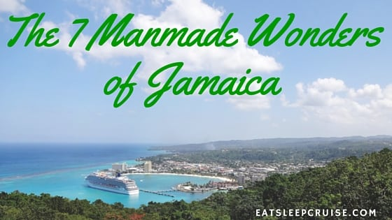 Guest Post: The 7 Manmade Wonders of Jamaica