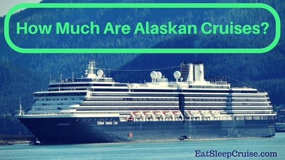 How Much Are Alaskan Cruises A Guide To Alaskan Cruise Costs