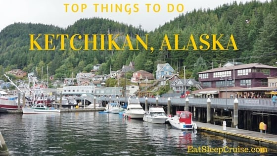 Top Things to do in Ketchikan Alaska