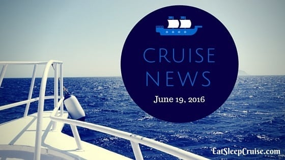 Cruise News June 19, 2016