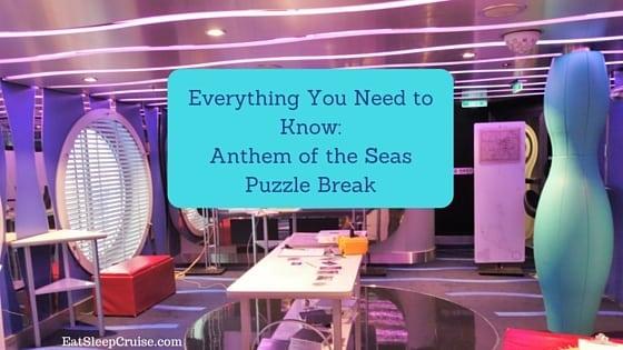 Anthem of the Seas Puzzle Break