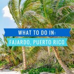 Puerto Rico is a beautiful place, what to do when visiting fajardo Puerto Rico