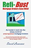 Refi Bust: Mortgage Brokers Gone Wild!