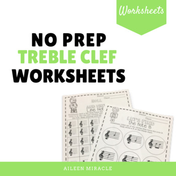 No Prep Treble Clef Music Worksheets by Aileen Miracle TpT - clef music