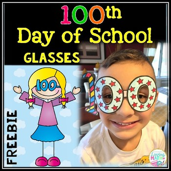 100th Day of School Glasses FREEBIE by Loving Math TpT