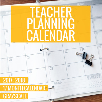 2017-2018 Grayscale Teacher Planning Calendar Template by - teachers planning calendar