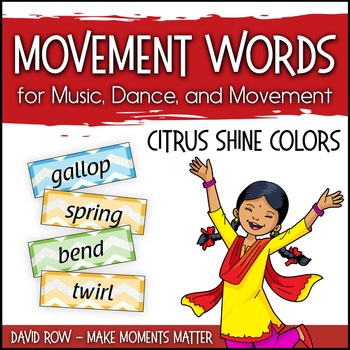 Movement Word Wall for Music, Dance, or Movement - Citrus Shine Theme