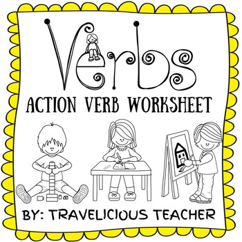 Action Verbs Worksheet by Travelicious Teacher TpT