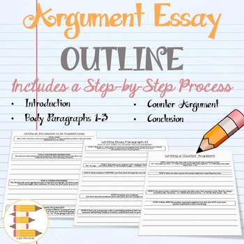 Argument Essay Writing Outline (Step by Step Process) by E is for