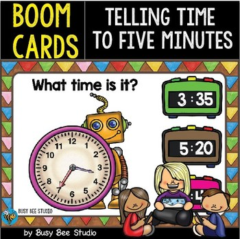 Boom Cards Telling Time to Five Minutes Cards by Busy Bee Studio