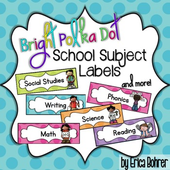 Bright Polka Dot School Subject Labels by Erica Bohrer TpT