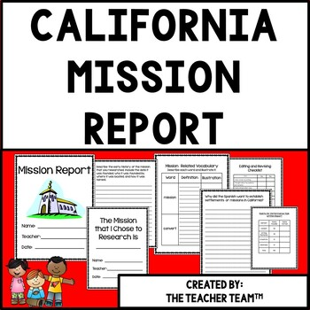 California Mission Research Report by The Teacher Team TpT