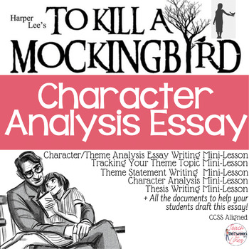 Character  Theme Analysis Essay for To Kill a Mockingbird TpT