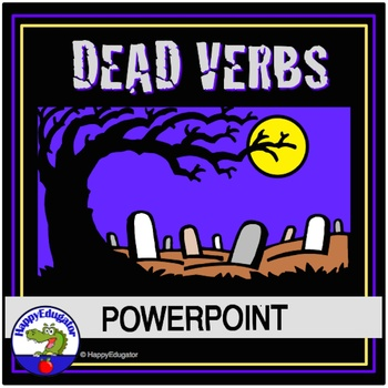 Dead Words Dead Verbs PowerPoint for Halloween Writing by HappyEdugator