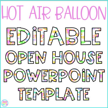 Editable Hot Air Balloon Themed Open House PowerPoint Template TpT