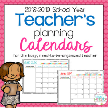 Editable Planning Calendar for 2018-2019 School Year by White\u0027s Workshop - teachers planning calendar