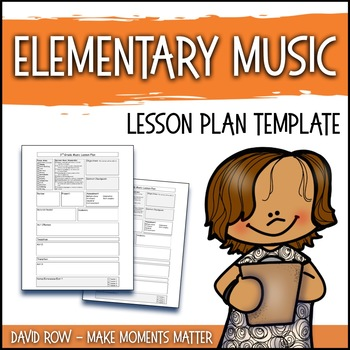 Elementary Music Lesson Plan Template by David Row at Make Moments - elementary lesson plan template