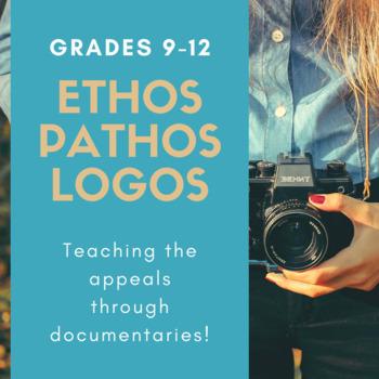 Ethos, Pathos, Logos Teaching the Appeals through Documentaries