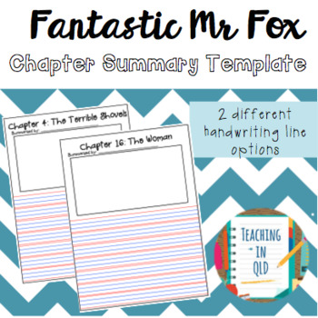 Fantastic Mr Fox Chapter Summary Template (4 options) by Teaching in QLD