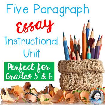Five Paragraph Essay Instructional Unit TpT