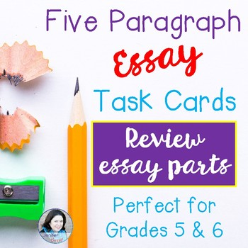 Five Paragraph Essay TASK CARDS by Jenifer Bazzit - Thrive in Grade Five