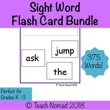 K-3 Sight Word Flash Cards Bundle (375 Words) by Teach Nomad TpT