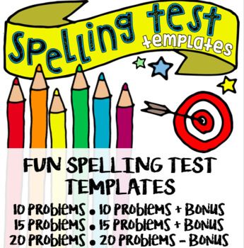 Fun Spelling Test Templates - for 10, 15, and 20 words + bonus