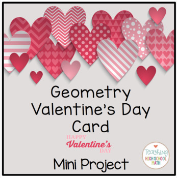 Geometry Valentine Card and Poem Project by Teaching High School Math