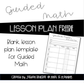 Guided Math Blank Lesson Plan Template FREEBIE by Pinot and Planning