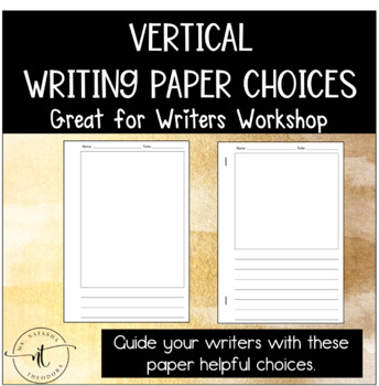 Vertical Paper Choices- for Writer\u0027s Workshop by Ms Natasha Theodora