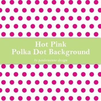Hot Pink Polka Dot Background by Pauleenanne Design TpT