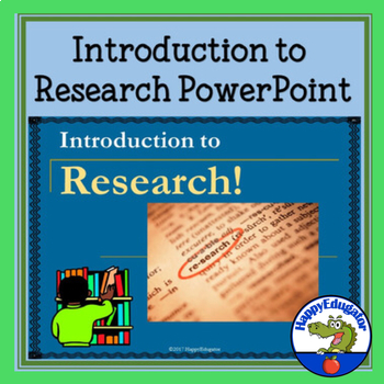 Introduction to Research PowerPoint by HappyEdugator TpT
